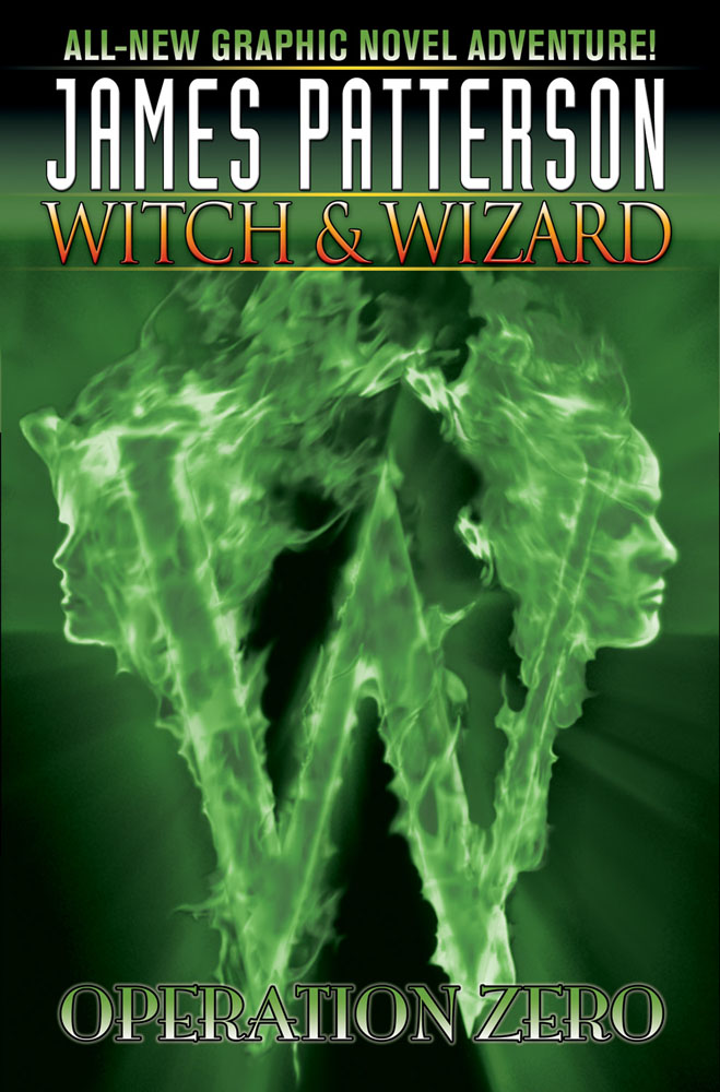 JAMES PATTERSON'S WITCH and WIZARD, VOL. 2: OPERATION ZERO
