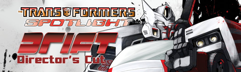 Transformers Spotlight: Drift, Director's Cut