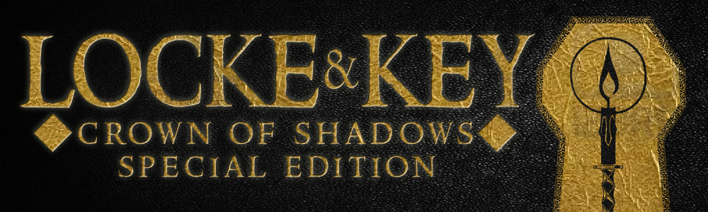 Locke & Key: Crown of Shadows Special Edition